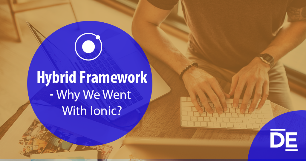 Hybrid framework-why we went with Ionic?